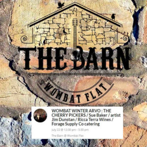 The Barn - THE CHERRY PICKERS - Sue Baker and the Sourdoughs - 21st July 2018 @ The Barn at Wombat Flat | Neales Flat | South Australia | Australia